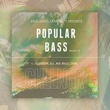 Gold Coast Trading co. presents (Popular Bass Vol. 3 with all new music from CHLLNGR )