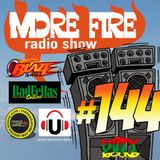 More Fire Radio Show #144 Week of June 12th 2017 with Crossfire from Unity Sound