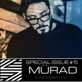 SPECIAL ISSUE # 5 - MÜRAD