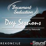 Basement Seduction // 031 // Deep Sessions by Rekoncile