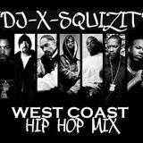 WEST COAST HIP HOP MIX BY DJ X-SQUIZIT