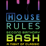 House Rules 2nd Birthday