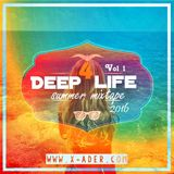 DEEP 4 LIFE (SUMMER MIXTAPE 2016 - Vol 1)