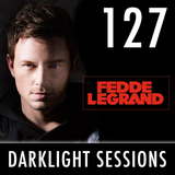 Fedde Le Grand - Darklight Sessions 127