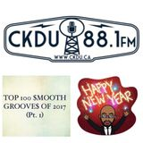 Top 100 $mooth Groove$ of 2017 (Pt. 1) (CKDU 88.1 FM) - Dec. 31st-2017 [Hosted by R$ $mooth]