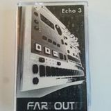 ECHO 3 - FAR OUT - TECHNO HERITAGE - Side A