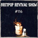 Britpop Revival Show #116 1st July 2015