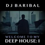 Welcome To My DEEP HOUSE: I