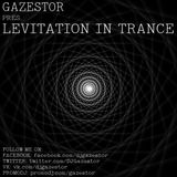 Gazestor - Levitation In Trance #076