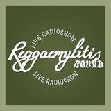 Reggaemylitis Sound Live Radioshow (16.10.2015)