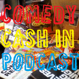 A Comedy Cash-In Podcast