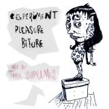 Experiment, Pleasure, Biture