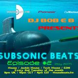 DJ Bob E B's SubSonic Beats Episode 02 - HouseBeats.FM (Aired 09-05-2017) #EDM #BIGROOM #DJBOBEB