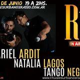 RITUALES URBANOS con ARIEL ARDIT / NATALIA LAGOS (de la FERNANDEZ FIERRO) / TANGO NEGRO