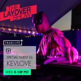 The Layover Show on Traklife Radio Episode #196 Ft. Special Guest DJ Kev Love