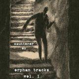 orphan tracks vol. I