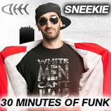 DJ SNEEKIE - 30 Minutes of Funk (Radio Show II)