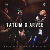 TATLIM X ARVEE @DJARVEE