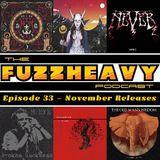 FuzzHeavy Podcast - Episode 33 - November 2017 Releases