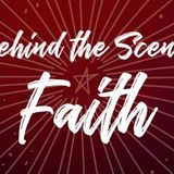Behind the Scenes Faith = Week 3