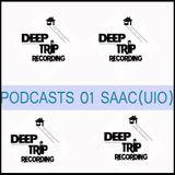 Deep Trip/Podcasts01 - Saac (UIO) / 02 ABRIL 2016