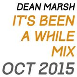 Dean's It's Been A While Mix Oct 2015