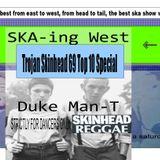 """Ska-ing West : The Trojan Skinhead 69 Top 10 Special"""