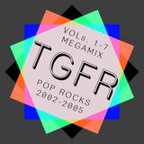 TGFR 1-7 MEGAMIX: Pop Rocks 2002-2005