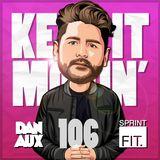 Dan Aux Presents: Keep It Movin' #106 (George Drive Mix)