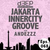 Eps. 068: Jakarta Innercity Groove with Andezzz