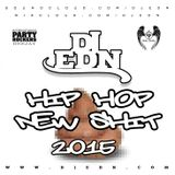 DJ EDN - Hip Hop New Shit 2015