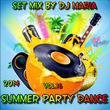 Summer Party Dance - Set Mix By Dj Maria - Vol.16 - 2014