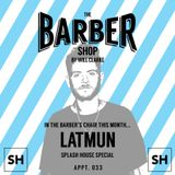 The Barber Shop By Will Clarke 033 (Latmun) Splash House Special