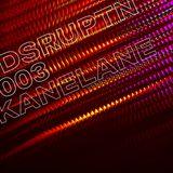 DSRUPTN 003: Kane Lane