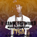 Tyga - T-Raww The World @IAMTEEJESS
