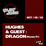 Unlike Sessions - 2017 jun 02 - Hughes - Guest : Dragon (Rouen - Fr)