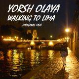 Yorsh Olaya - Walking To Lima (Original Mix)