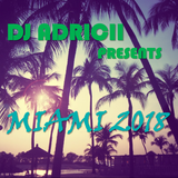 DJ Adricii presents... MIAMI 2018 MIX