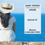 SAINT TROPEZ DEEP & SOULFUL HOUSE Episode 36. Mixed by Dj NIKO SAINT TROPEZ