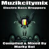 Marky Boi - Muzikcitymix Electro Bass Droppers