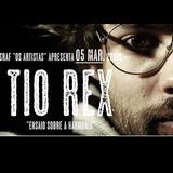 (H) À Escuta - 04Março2016 - Tio Rex