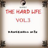 DJ STELT - THE HARD LIFE VOL.3 DANCEHALL MIX 2016