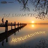 DJ Lunatic - Morgensonne Mix