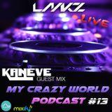 My Crazy World Podcast #13 - Kaneve GuestMix [Live]