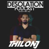 Desolation Podcast - Guest Mix by Thilonj