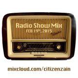 DJ Citizen Zain - radio show mix Feb 19, 2015