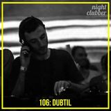 Dubtil, Nightclubber Podcst 106