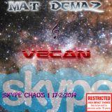 Mat Demaz & Vecan- Skype Chaos 1 17-2-2014