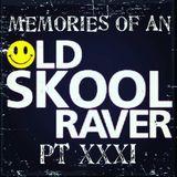 Memories Of An Oldskool Raver Pt XXXI