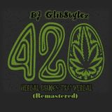DJ GlibStylez - Herbal Brings Tha' Verbal 4-20 REMASTERED (Oldschool Hip Hop Mix)